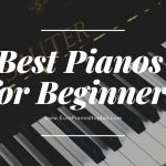 Best Pianos for Beginners