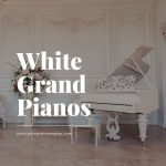 White Grand Pianos – Has the trend changed?