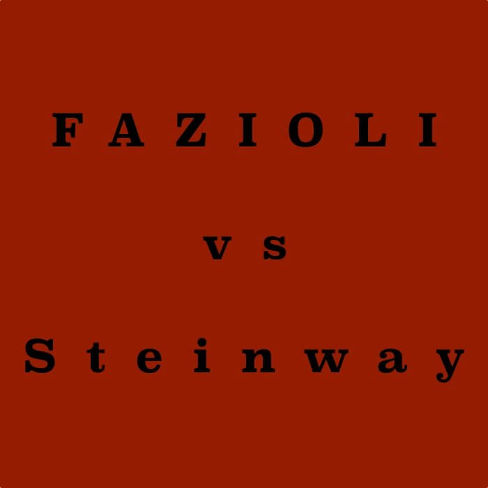 FAZIOLI vs STEINWAY – Which one is the best?