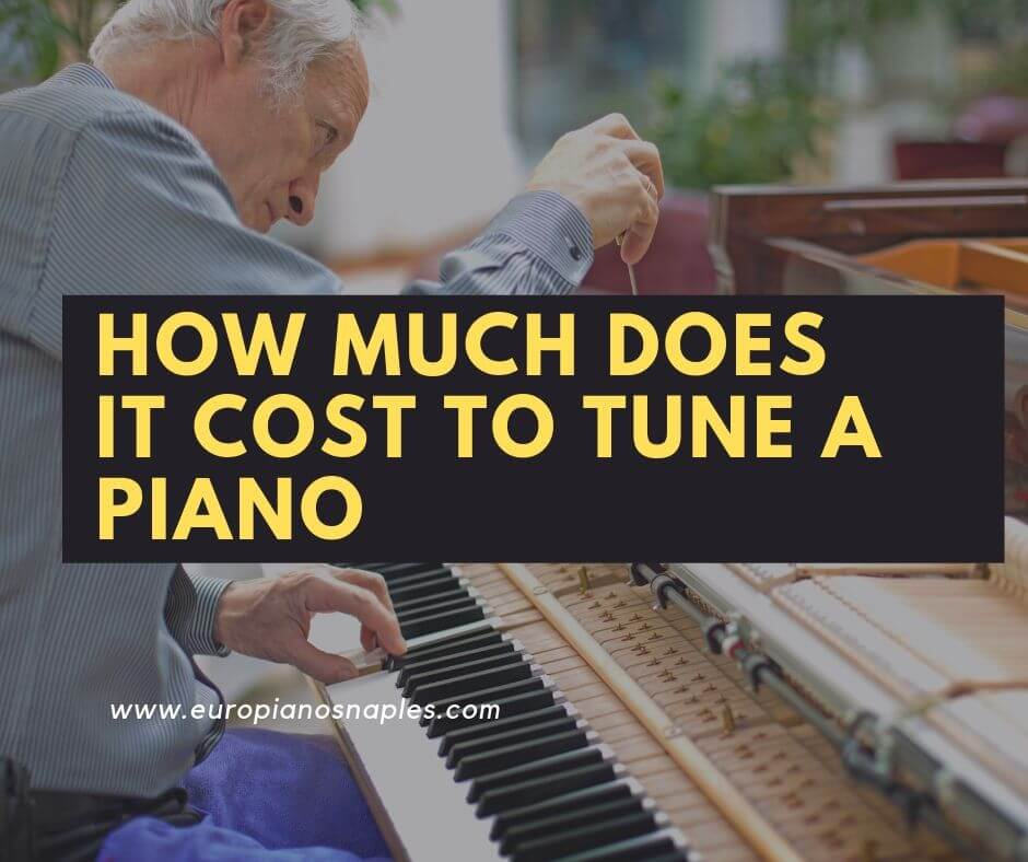 What Is Piano Tuning And How Much Does It Cost To Tune A Piano?